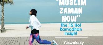 """Muslim Zaman Now"" The 15 Hot Ramadhan Insight"